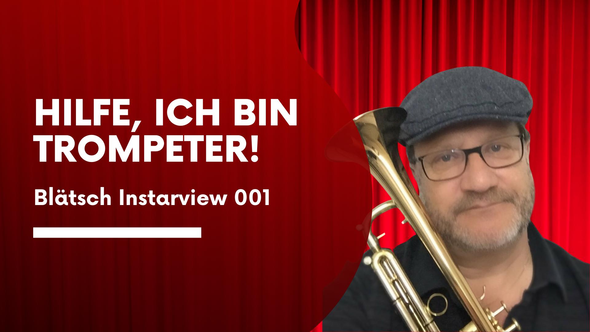 Hilfe – ich bin ein Trompeter